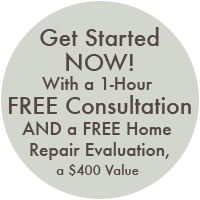 FREE 1-Hour Consultation and FREE Home Repair Evaluation